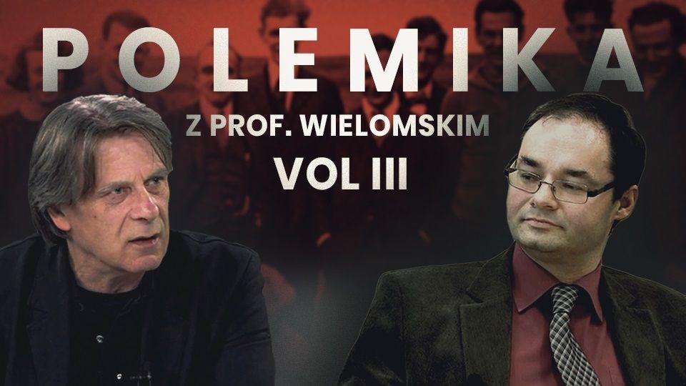 Polemika z profesorem Adamem Wielomskim.